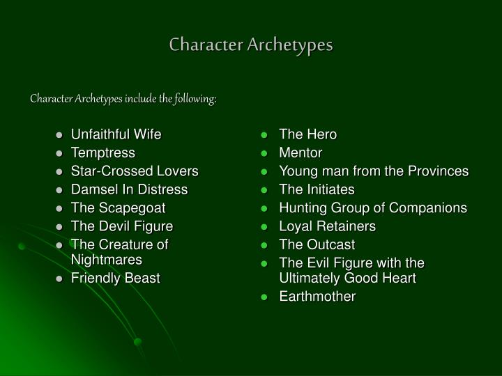 Character Archetypes include the following: