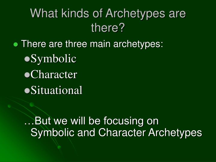 What kinds of Archetypes are there?