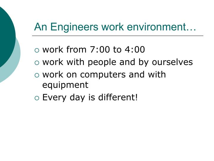 An Engineers work environment…