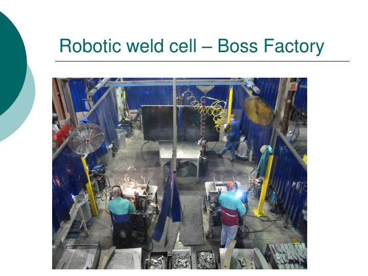 Robotic weld cell – Boss Factory