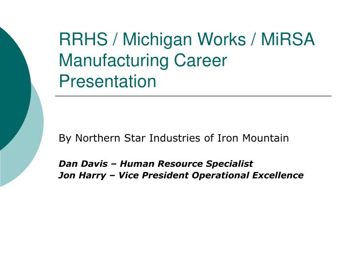 Rrhs michigan works mirsa manufacturing career presentation