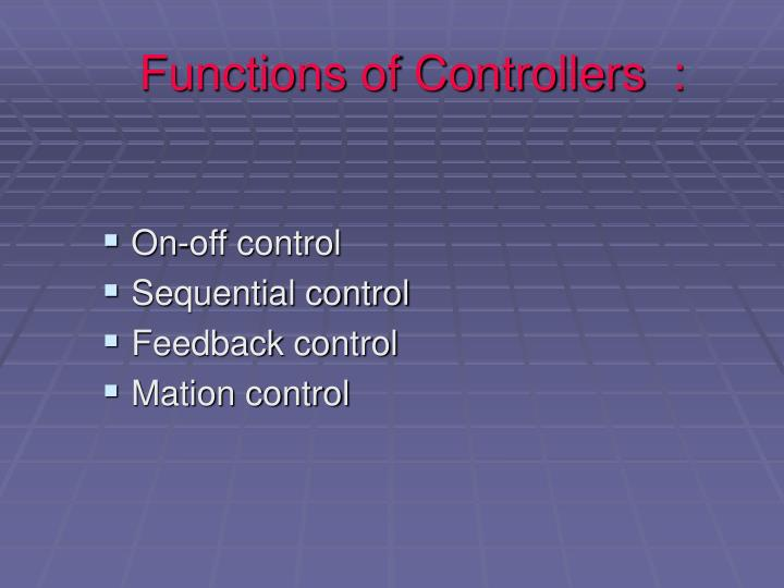 Functions of Controllers  :