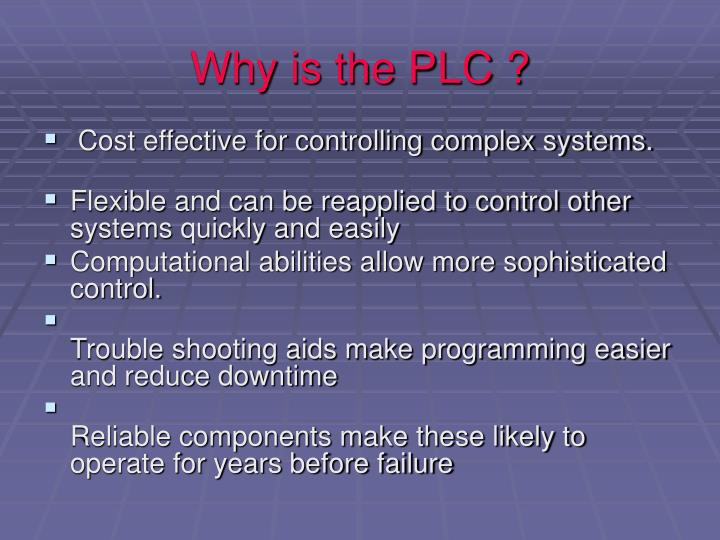 Why is the PLC ?