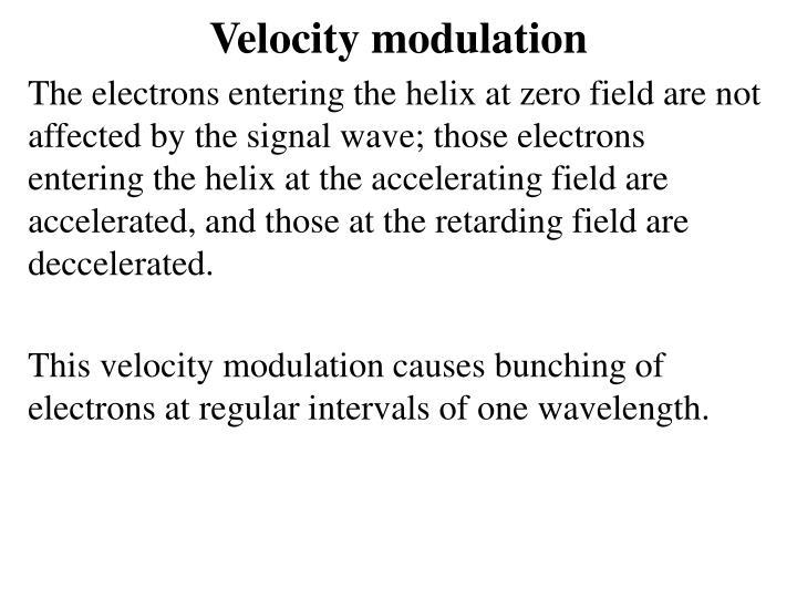 Velocity modulation