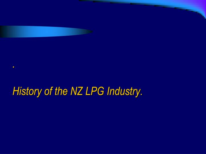 History of the nz lpg industry