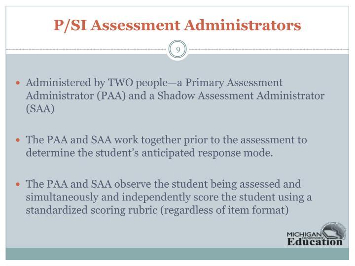 P/SI Assessment Administrators