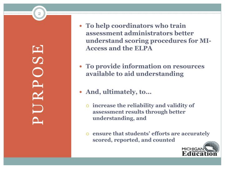 To help coordinators who train assessment administrators better understand scoring procedures for MI-Access and the ELPA