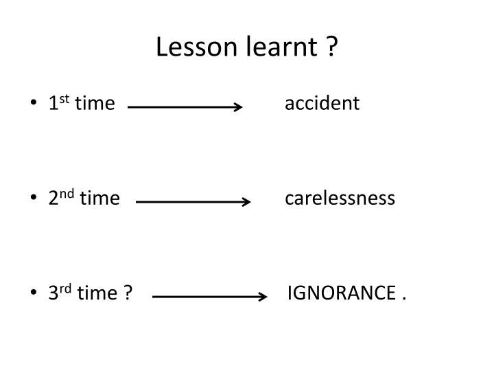 Lesson learnt ?