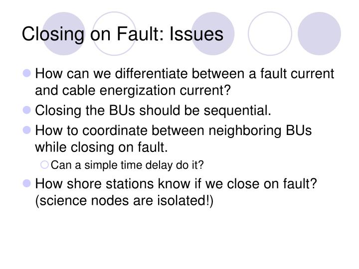 Closing on Fault: Issues