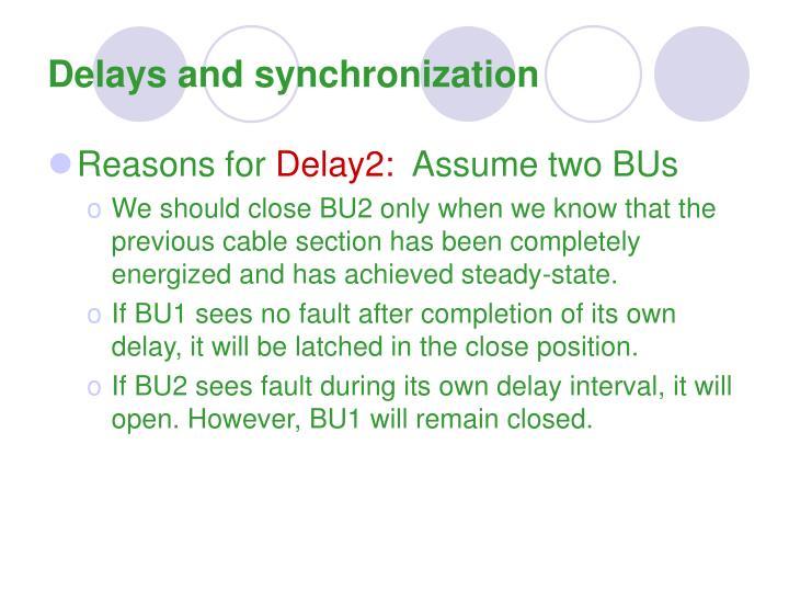 Delays and synchronization