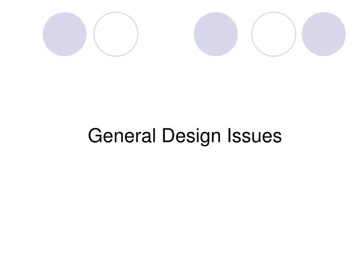 General Design Issues