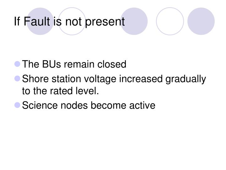 If Fault is not present