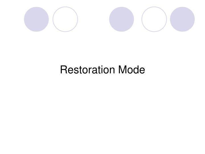 Restoration Mode