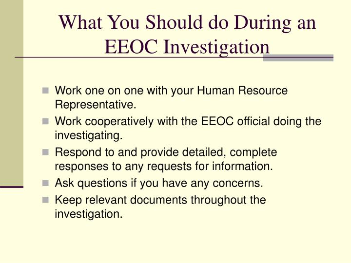 What You Should do During an EEOC Investigation