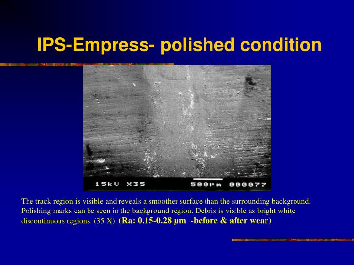 IPS-Empress- polished condition
