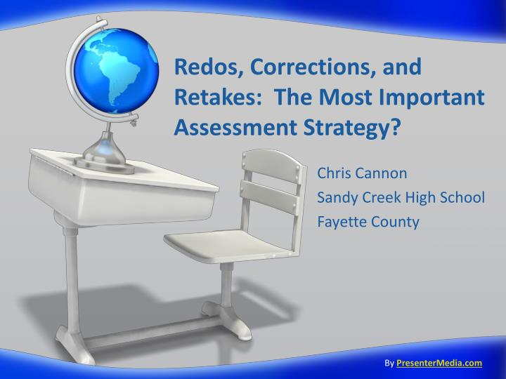 Redos corrections and retakes the most important assessment strategy