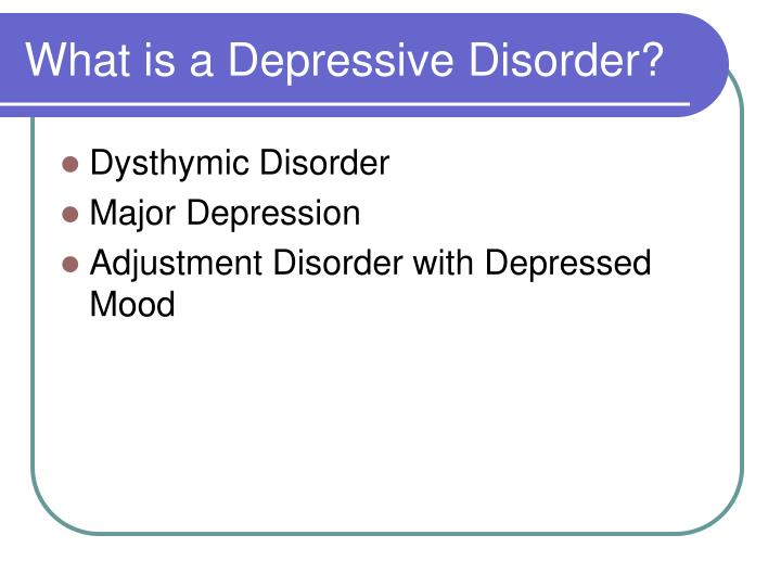 What is a Depressive Disorder?