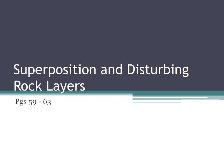 Superposition and disturbing rock layers