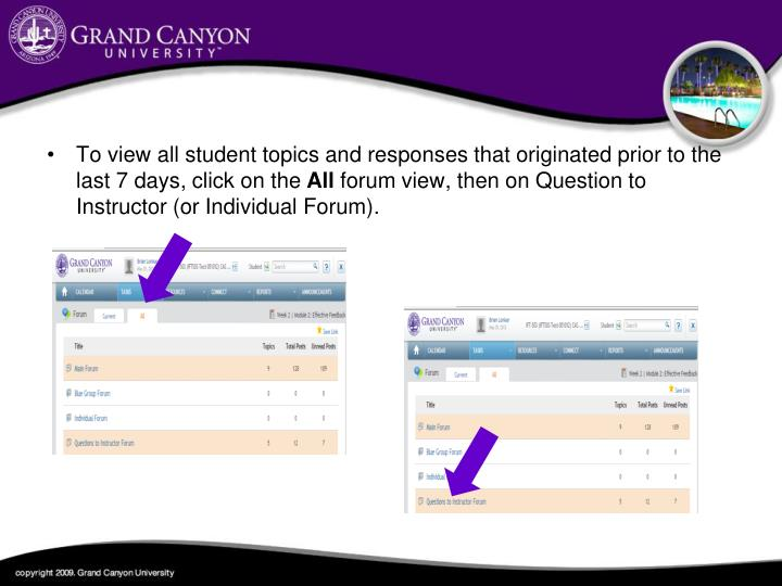 To view all student topics and responses that originated prior to the last 7 days, click on the