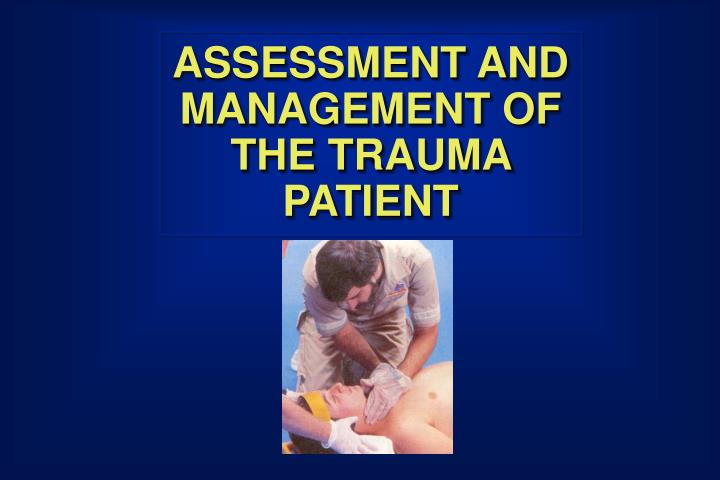 Assessment and management of the trauma patient