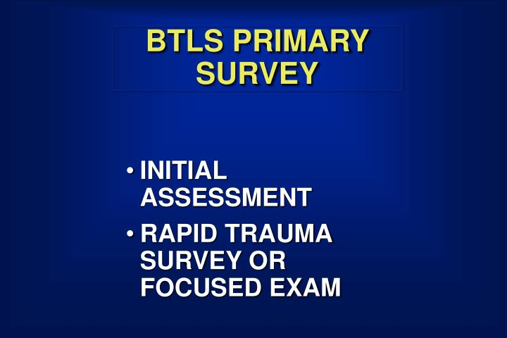 BTLS PRIMARY SURVEY