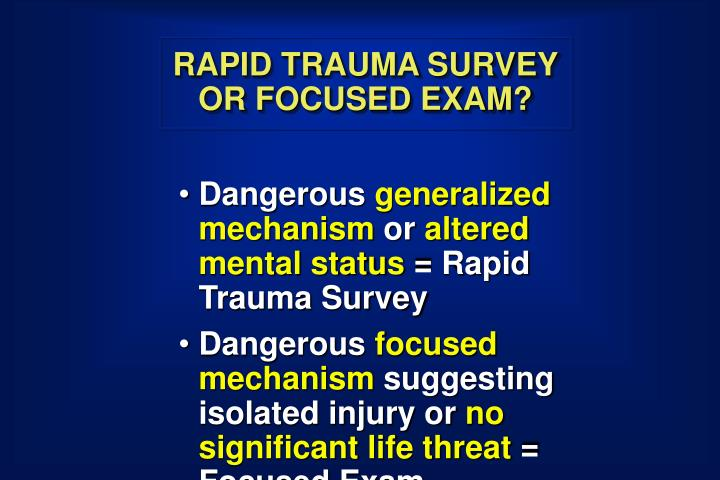 RAPID TRAUMA SURVEY OR FOCUSED EXAM?