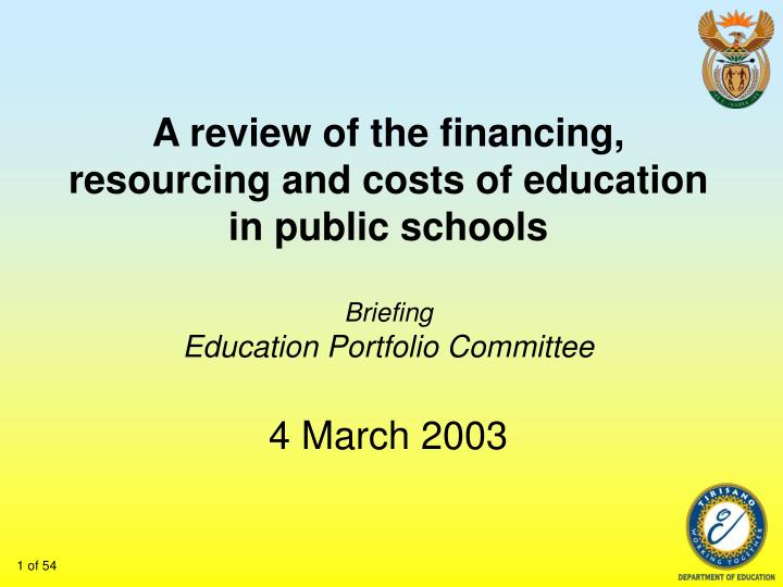 A review of the financing, resourcing and costs of education in public schools