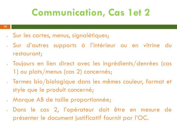 Communication, Cas 1et 2