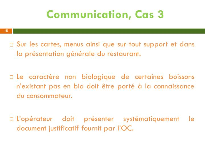 Communication, Cas 3
