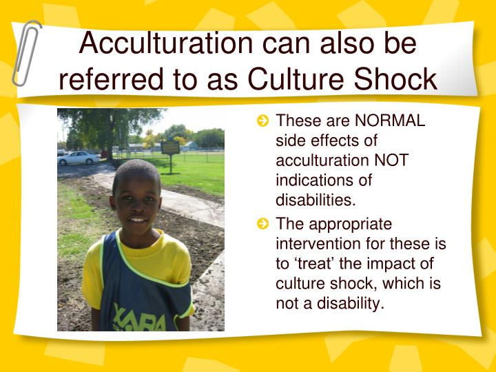 Acculturation can also be referred to as Culture Shock