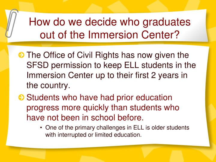 How do we decide who graduates out of the Immersion Center?