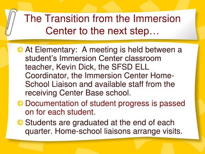 The Transition from the Immersion Center to the next step…