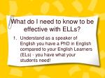 what do i need to know to be effective with ells