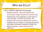 who are ells