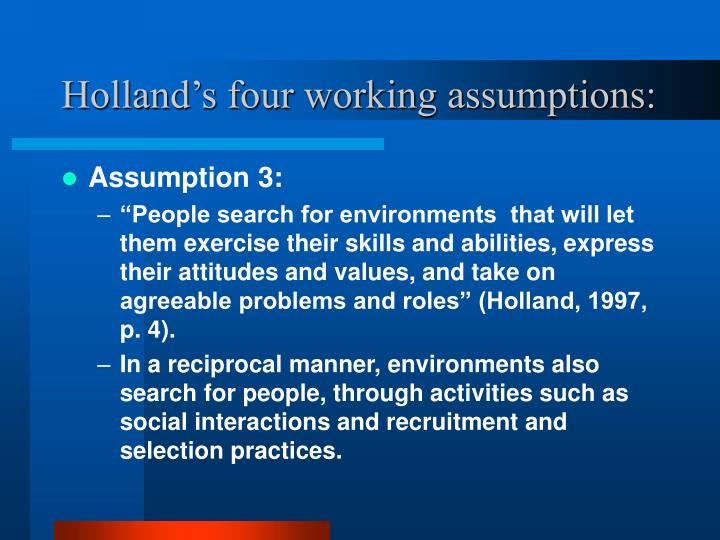 Holland's four working assumptions: