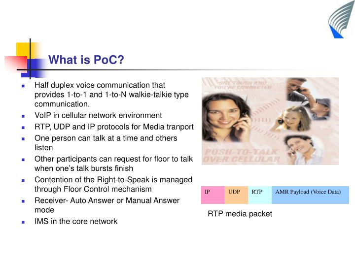 Half duplex voice communication that provides 1-to-1 and 1-to-N walkie-talkie type communication.