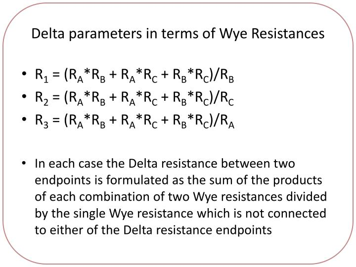 Delta parameters in terms of Wye Resistances