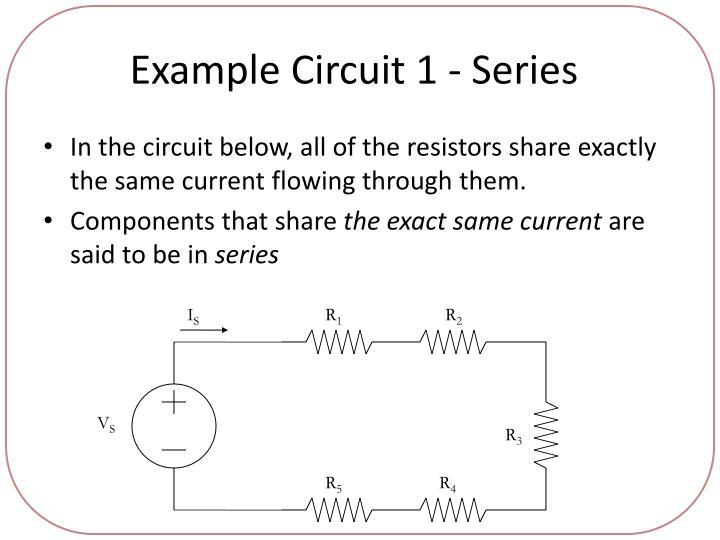 Example Circuit 1 - Series