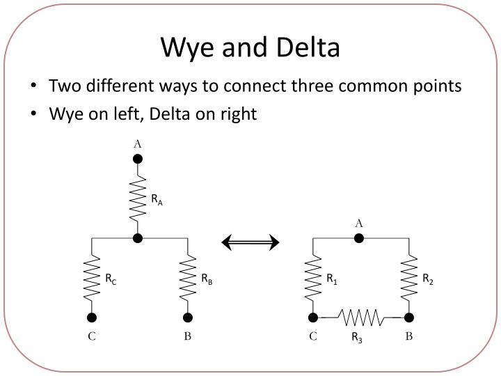 Wye and Delta