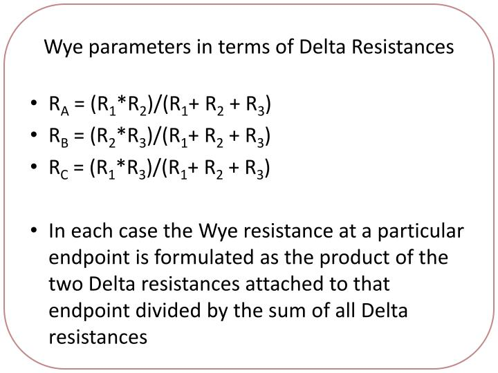 Wye parameters in terms of Delta Resistances