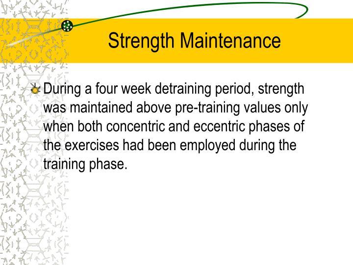 Strength Maintenance