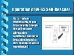 operation of w 65 self rescuer7