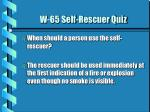 w 65 self rescuer quiz
