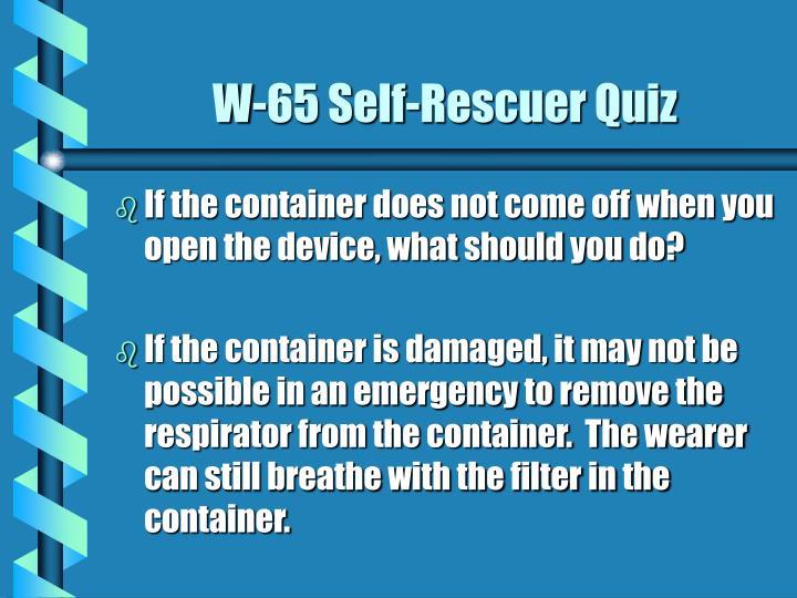 W-65 Self-Rescuer Quiz