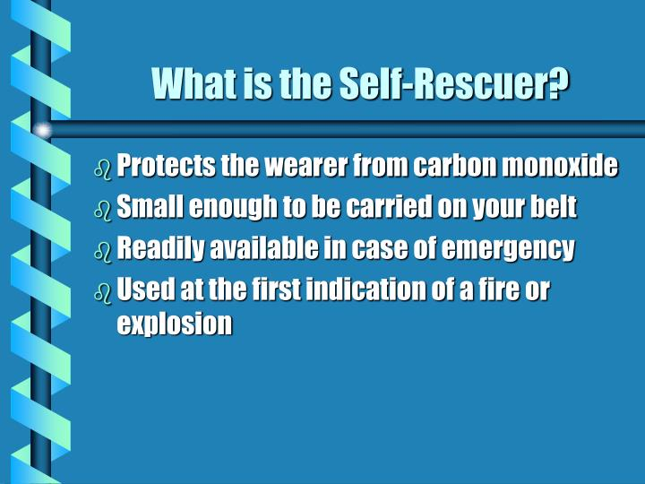 What is the Self-Rescuer?
