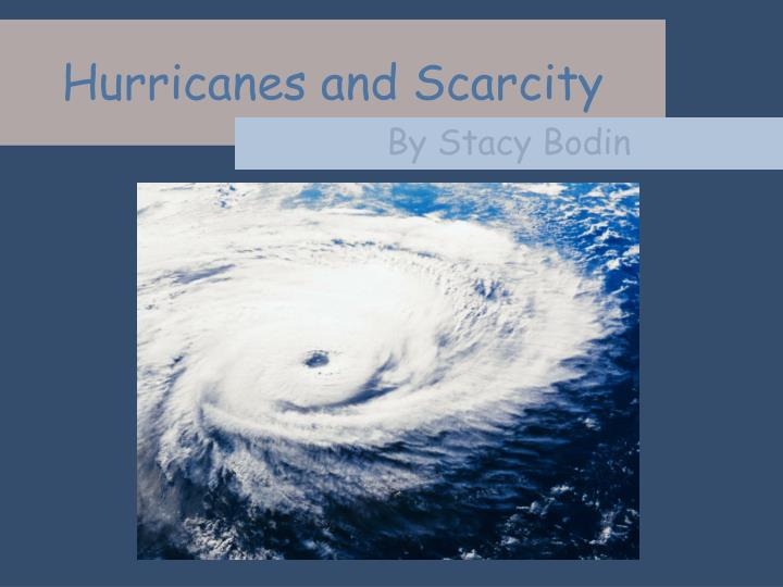 Hurricanes and Scarcity