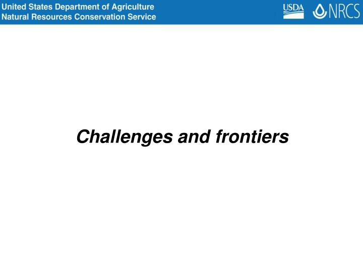 Challenges and frontiers
