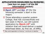 application deadlines for nursing see box on page 1 of the bs information packet