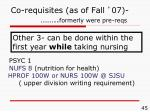 co requisites as of fall 07 formerly were pre reqs
