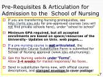 pre requisites articulation for admission to the school of nursing